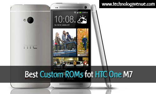3 Best Custom ROMs for HTC One M7