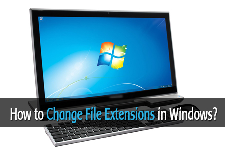 How to Change File Extensions in Windows Easily?