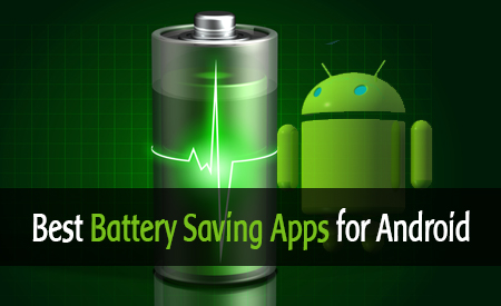 Top 5 Best Battery Saving Apps for Android Phones and Tablets