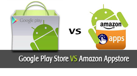Google Play Store vs Amazon Appstore – Which is Better?